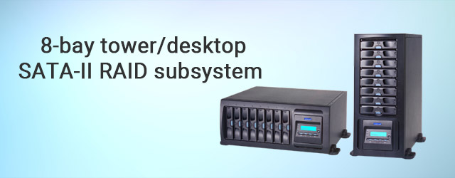 Introduced 8-bay tower/ desktop convertible SATA-II RAID subsystem