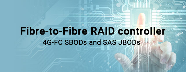 Introduced flexible, powerful Fibre-to-Fibre RAID controller