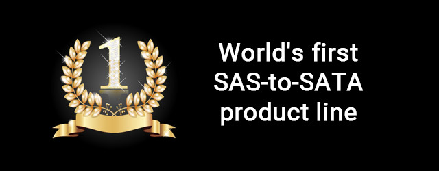 Introduced world's first SAS-to-SATA product line