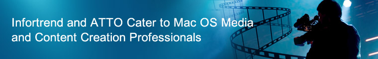 Infortrend and ATTO Cater to Mac OS Media and Content Creation Professionals