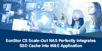 EonStor CS Integrates SSD Cache into M&E Application