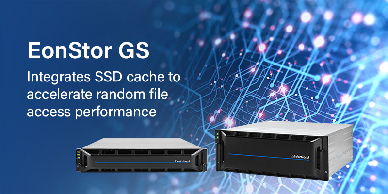 EonStor GS - Integrates SSD cache to accelerate random file access performance